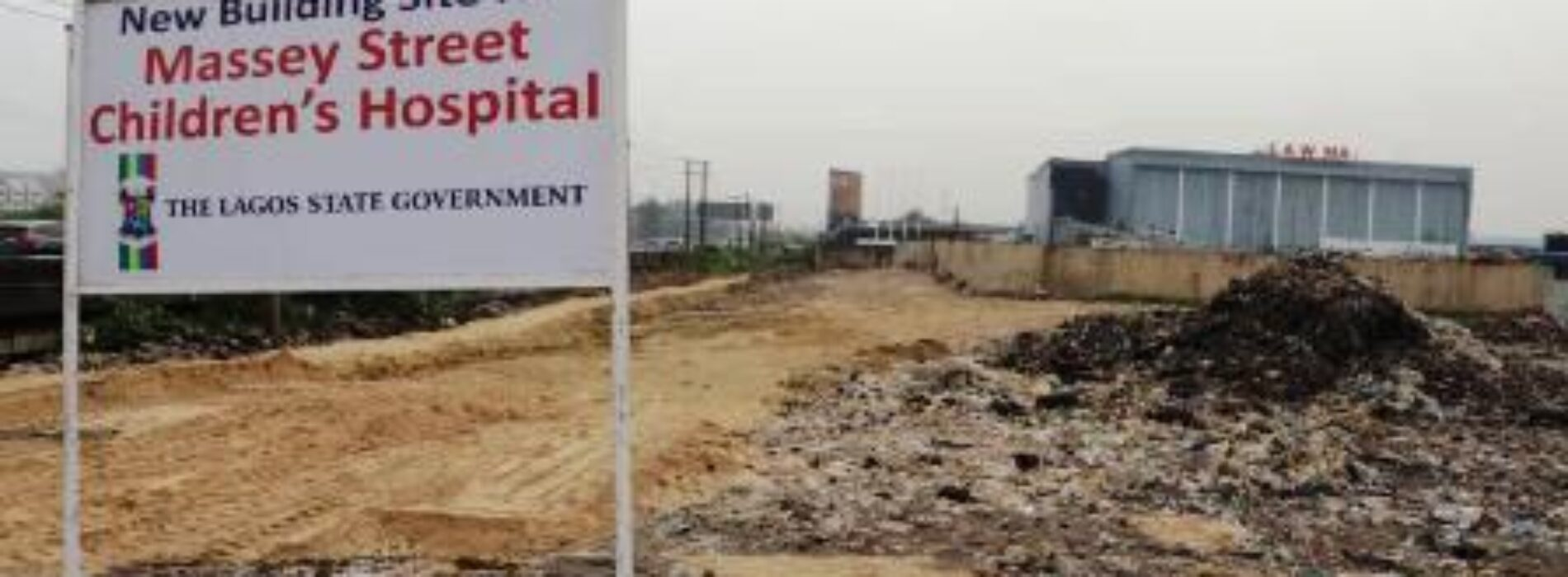 Lagos begins construction of new Massey Street Children's Hospital