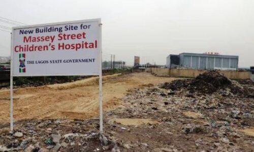 Lagos begins construction of new Massey Street Children's Hospital